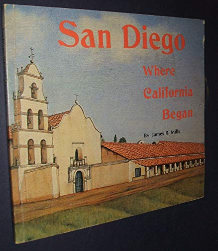 9780918740045: San Diego Where California Began