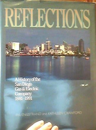 Reflections: A History of the San Diego Gas and Electric Company 1881-1991