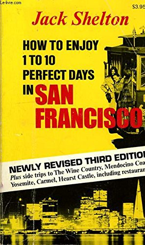9780918742025: How to Enjoy 1 to 10 Days in San Francisco
