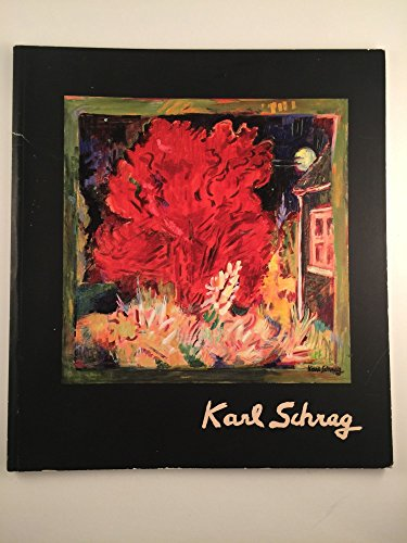 Karl Schrag: a Retrospetive of His Paintings: Schrag, Karl, And