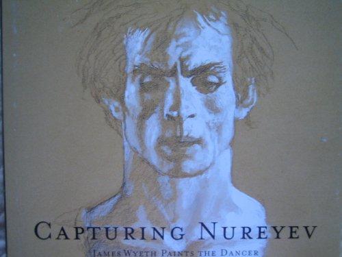 9780918749109: Capturing Nureyev: James Wyeth Paints the Dancer