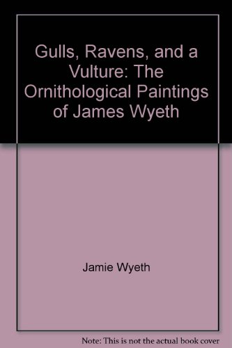 9780918749178: Gulls, Ravens, and a Vulture: The Ornithological Paintings of James Wyeth