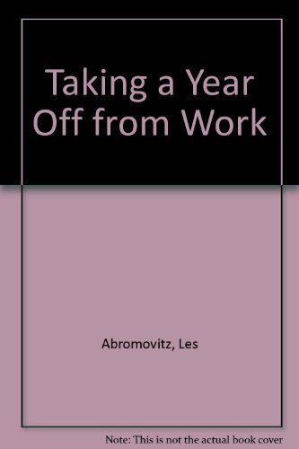9780918751157: Taking a Year Off from Work
