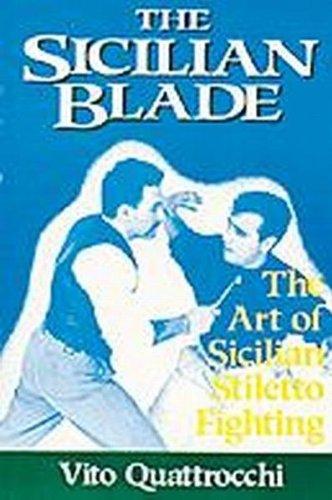 9780918751355: The Sicilian Blade: The Art of Sicilian Stiletto Fighting