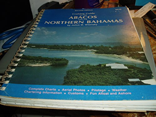 Cruising Guide to the Abacos and the Northern Bahamas
