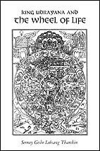 King Udrayana and the Wheel of Life: The History and Meaning of the Buddhist Teaching of Dependent ...