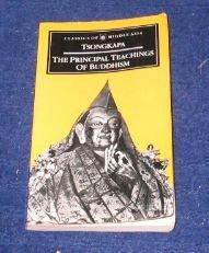 The Principal Teachings of Buddhism (Classics of: Je Tsongkapa; Compiler-Michael