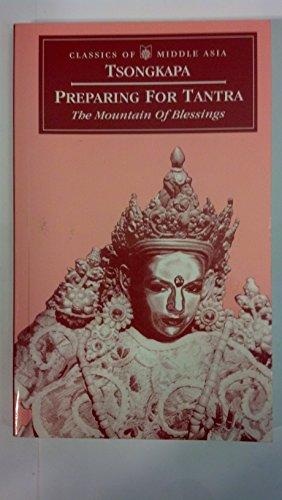 Preparing for Tantra: The Mountain of Blessings: Jr Tsongkapa; Lobsang