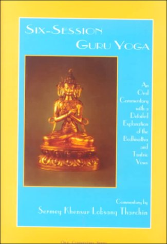9780918753168: Six-Session Guru Yoga: An Oral Commentary With a Detailed Explanation of the Bodhisattva and Tantric Vows