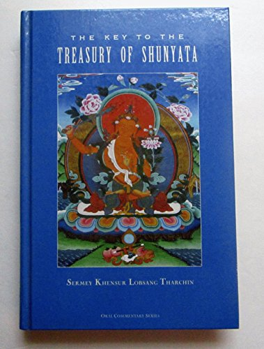 9780918753175: The Key to the Treasury of Shunyata: Dependent Arising and Emptiness ; Commentaries by Sermey Khensur Lobsang Tharchin Sermey Khensur Tharchin (Multilingual Edition)