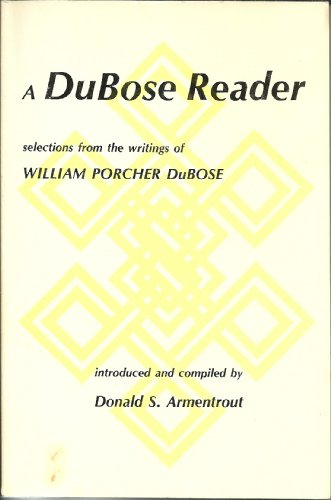 Dubose Reader: Selections from the Writings of: Dubose, William Porcher;Du