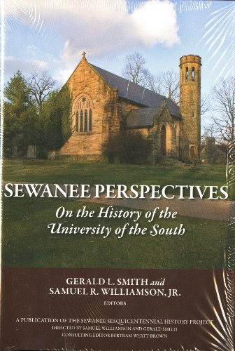 Sewanee Perspectives on the History of the University of the South: Gerald L. Smith and Samuel R. ...