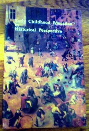 Early Childhood Education in Historical Perspective: Osborn, D. Keith