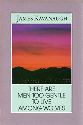 9780918777003: There Are Men Too Gentle to Live among Wolves