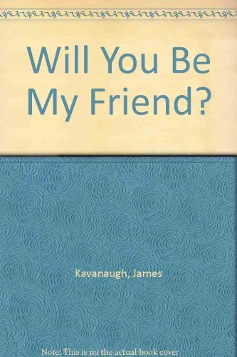 9780918777010: Will You Be My Friend?