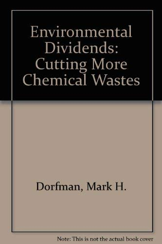 Environmental Dividends: Cutting More Chemical Wastes: Dorfman, Mark H.,