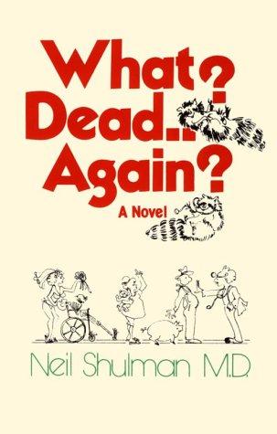 What? Dead.Again?: Shulman, Neil (Carl Hiaasen)