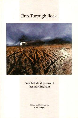 9780918786524: Run Through Rock: Selected Short Poems of Besmilr Brigham (Lost Roads series)
