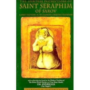 9780918801258: The Spiritual Instructions of Saint Seraphim of Sarov: A Spirit-Baptizer in the Eastern Christian Tradition