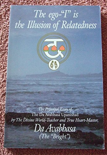 "9780918801326: The Ego-""I"" Is The Illusion of Relatedness"