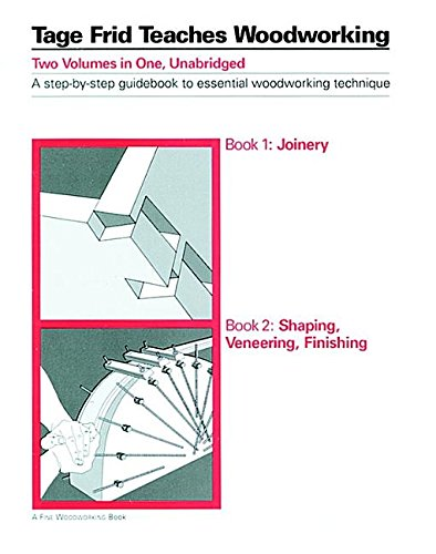 9780918804044: Tage Frid Teaches Woodworking Joinery: Tools and Techniques