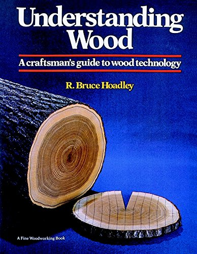 9780918804051: Understanding Wood: A Craftsman's Guide to Wood Technology
