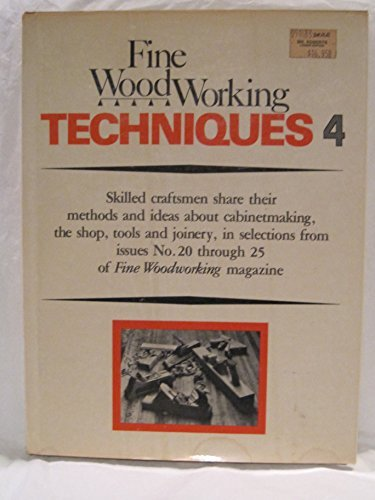 Fine Woodworking Techniques 4: Fine Woodworking Magazine