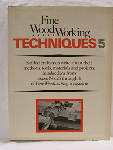 Fine Woodworking Techniques 5: Fine Woodworking Magazine