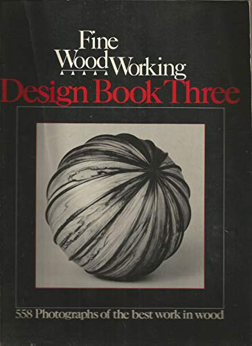 9780918804181: Fine Woodworking: Design Book 3 (558 Photographs of the Best Work in Wood by 540 Craftspeople) (Bk. 3)