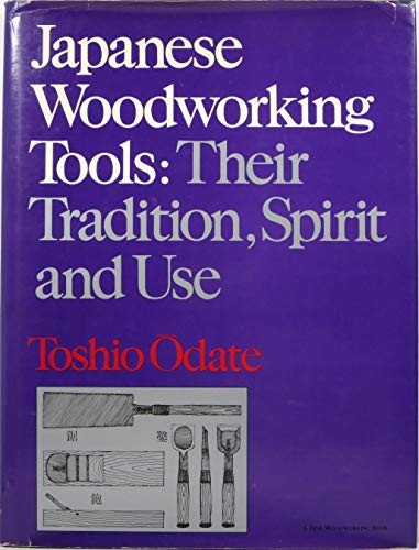 9780918804198: Japanese Woodworking Tools: Their Tradition, Spirit and Use