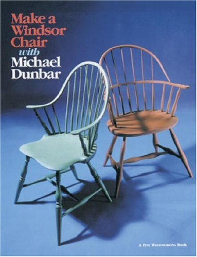Make a Windsor Chair with Michael Dunbar: Michael Dunbar