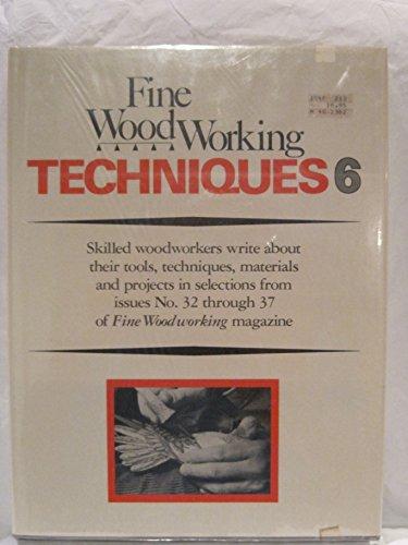 9780918804228: Fine Woodworking Techniques 6