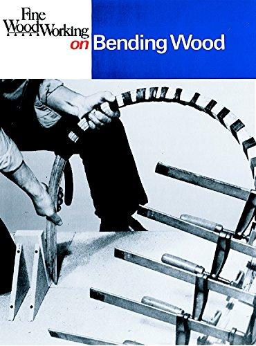 Bending Wood : 35 Articles: Editors of Fine