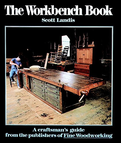 The Workbench Book: A Craftsman's Guide from: Landis, Scott