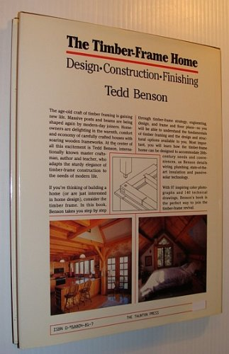 The Timber-Frame Home; Design, Construction, Finishing.