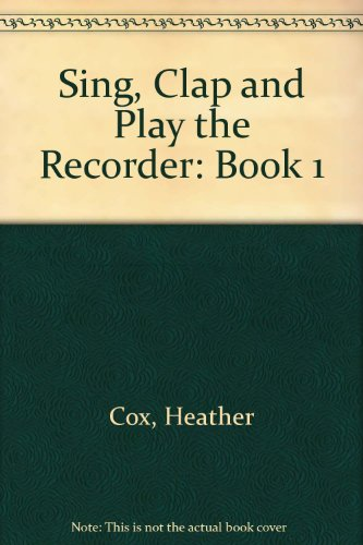 9780918812292: Sing, Clap and Play the Recorder: Book 1