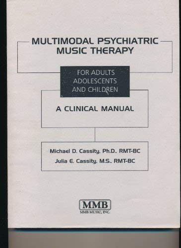 9780918812858: Multimodal Psychiatric Music Therapy for Adults Adolescents and Children : A Clinical Manual