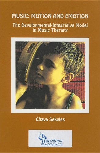 9780918812889: Music: Motion and Emotion: The Developmental-Integrative Model in Music Therapy (Stock No. St387))