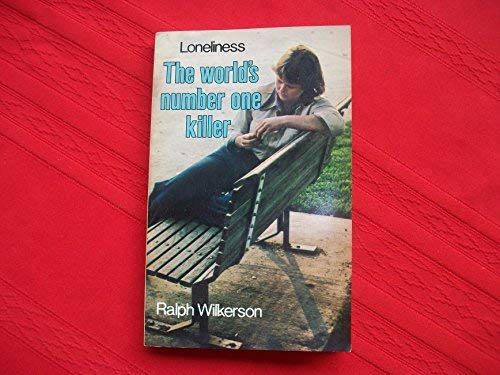 9780918818034: Loneliness, the world's number one killer