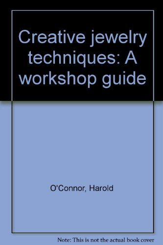 Creative jewelry techniques: A workshop guide: O'Connor, Harold