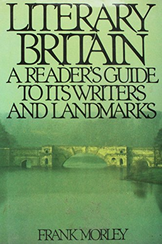 9780918825001: Literary Britain: A Reader's Guide to Its Writers and Landmarks