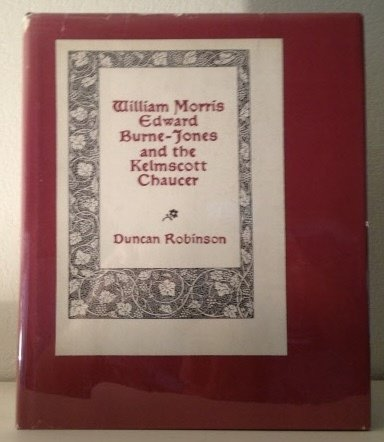 William Morris, Edward Burne-Jones and the Kelmscott Chaucer (0918825172) by Robinson, Duncan