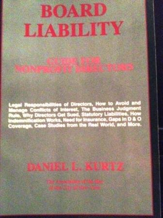 Board Liability: Guide for Nonprofit Directors: Kurts, Daniel L.; Kurtz, Daniel L.
