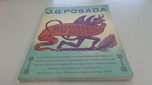 J. G. Posada: Messenger of Mortality, Extraordinary: Rothenstein, Julian (editor)
