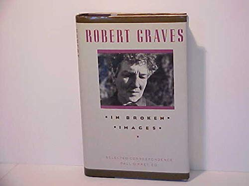 In Broken Images: Selected Correspondence (v. 1) (0918825814) by Robert Graves
