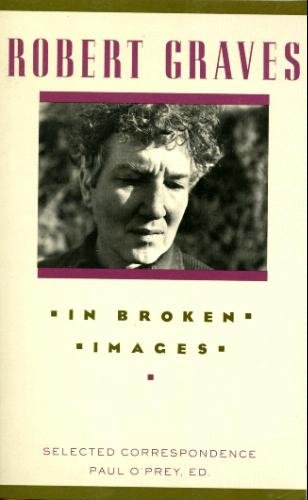 9780918825827: In Broken Images: Selected Correspondence of Robert Graves (v. 1)