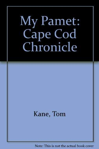 9780918825926: My Pamet: Cape Cod Chronicle