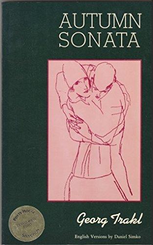 Autumn Sonata: Selected Poems of Georg Trakl: Trakl, Georg;Simko, Daniel