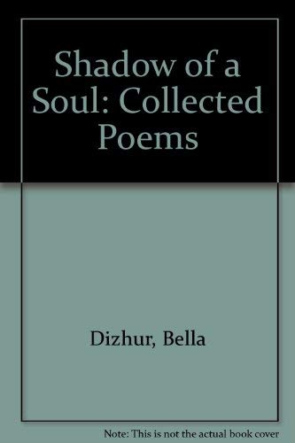 Shadow of a Soul: Collected Poems (SIGNED): Dizhur, Bella