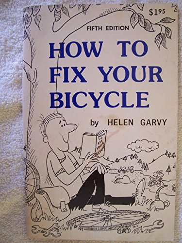 9780918828057: How to Fix Your Bicycle